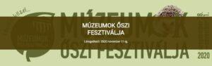 MÚZEUMOK ŐSZI FESZTIVÁLJA 2020